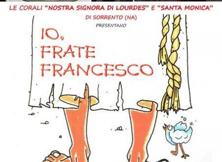 Lunedì a Casarlano Io frate Francesco  interpretato dalle Corali di Sorrento. Imperdibile